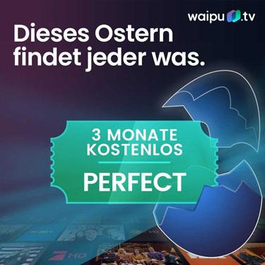 Waipu TV Oster Aktion - waipu.tv Perfect 3 Monate gratis