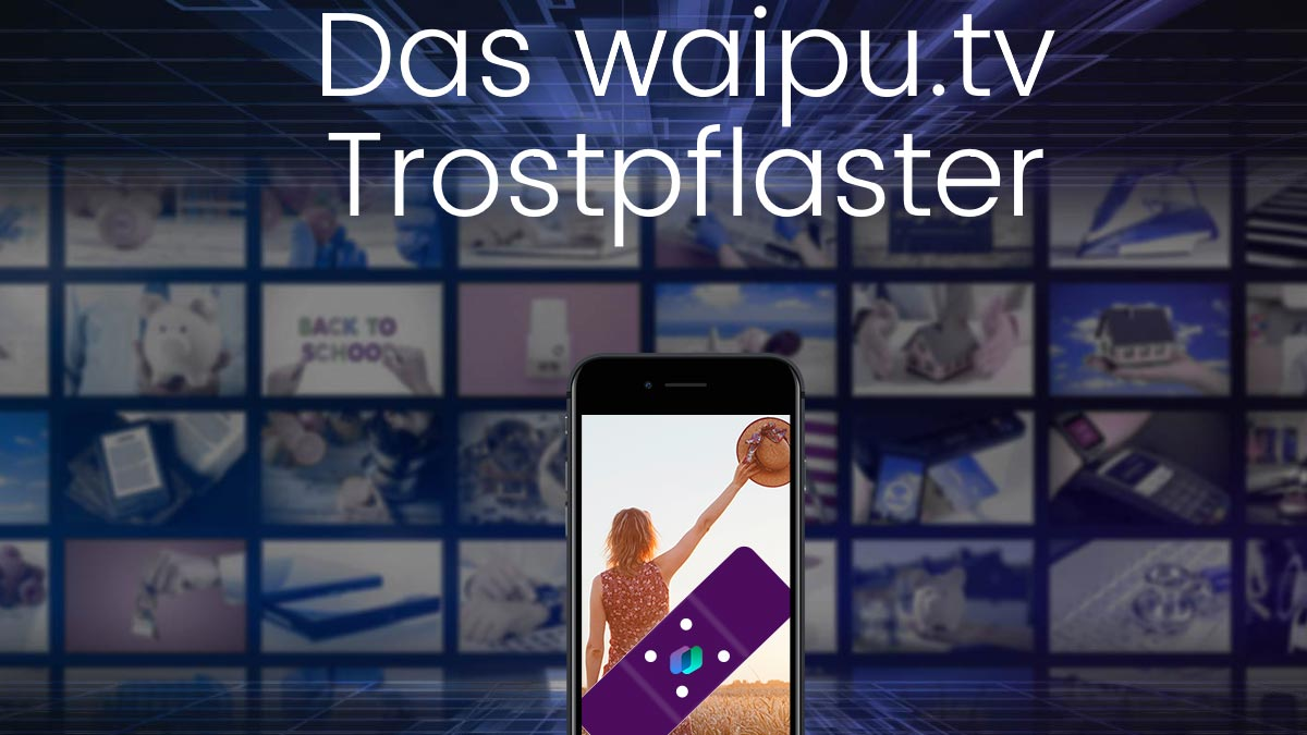 Waipu TV Trostpflaster